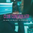 Club Controller (Remix) (feat. Zanda Zakuza, Naak MusiQ, Ziyon, Mpumi, Nokwazi, TNS, LaSoulMates, Busiswa, Bucie)/Prince Kaybee