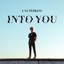 Into You/Laz Perkins