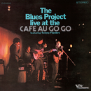 Live At The Cafe Au Go Go/The Blues Project