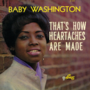That's How Heartaches Are Made/Baby Washington