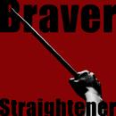 Braver/STRAIGHTENER