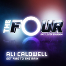 Set Fire To The Rain (The Four Performance)/Ali Caldwell