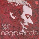 Negro É Lindo/Jorge Ben