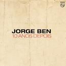 10 Anos Depois/Jorge Ben