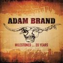 Milestones…20 Years/Adam Brand