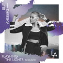 Flashing The Lights (Acoustic)/Lilly Ahlberg