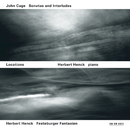 Locations - John Cage: Sonatas And Interludes / Herbert Henck: Festeburger Fantasien/Herbert Henck