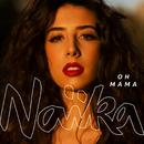 Oh Mama/Naïka