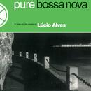 Pure Bossa Nova/Lucio Alves