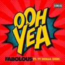 Ooh Yea (feat. Ty Dolla $ign)/Fabolous