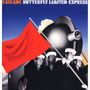 BUTTERFLY LIMITED EXPRESS/CASCADE
