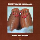 Pure Pleasure/The Dynamic Superiors