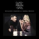 Schloss (Dasmo & Mania Remix)/Glasperlenspiel
