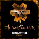 07: Zeitenwende - Kapitel I/Die Weisse Lilie