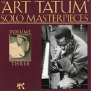 The Art Tatum Solo Masterpieces, Vol. 3/Art Tatum