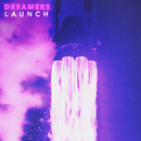 LAUNCH/DREAMERS