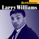 Specialty Profiles: Larry Williams (International)/Larry Williams