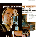By Request: More Of The Greatest Live Show On Earth (Live At Panther Hall, Fort Worth, TX/1966)/Jerry Lee Lewis