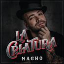 La Criatura/Nacho