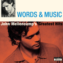 Words & Music: John Mellencamp's Greatest Hits/John Mellencamp