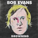 Drowning/Bob Evans