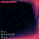 All Washed Out/DREAMERS