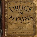 Drugs 'N Hymns/Rocco DeLuca