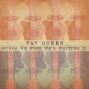 Songs We Wish We'd Written II (Bonus Track Version)/Pat Green