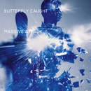 Butterfly Caught/Massive Attack