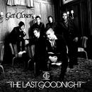 Get Closer/The Last Goodnight