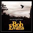 Don't You Think It's Time?/Bob Evans