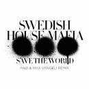 Save The World (AN21 & Max Vangeli Remix)/Swedish House Mafia