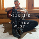 The Story Of Your Life/Matthew West