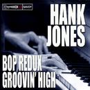 Bop Redux / Groovin' High/Hank Jones