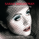 Love Changes Everything - The Andrew Lloyd Webber collection vol.2/Sarah Brightman