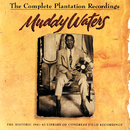 The Complete Plantation Recordings (Reissue)/Muddy Waters