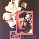 God Bless The Child/Billie Holiday