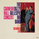 The Dizzy Gillespie Big Band - Carnegie Hall Concert (Live At Carnegie Hall / 1961)/Dizzy Gillespie