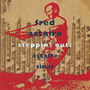 Steppin'Out: Astaire Sings/Fred Astaire