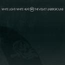 White Light / White Heat/The Velvet Underground