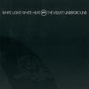 White Light / White Heat (45th Anniversary)/The Velvet Underground