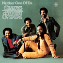 Neither One Of Us/Gladys Knight & The Pips