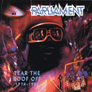 Tear The Roof Off (1974-1980)/Parliament