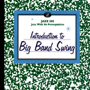 Introduction To Big Band Swing/Various Artists
