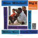 ビッグ 6 (feat. Johnny Griffin, Curtis Fuller, Wynton Kelly, Philly Joe Jones, Wilbur Ware)/Blue Mitchell