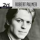 20th Century Masters: The Millennium Collection: The Best Of Robert Palmer/Robert Palmer