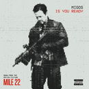 """Is You Ready (From """"Mile 22"""")/Migos"""