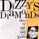 Dizzy's Diamonds - Best Of The Verve Years/Dizzy Gillespie
