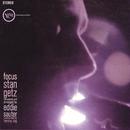 Focus/Stan Getz
