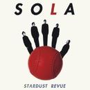SOLA/STARDUST REVUE/STARDUST REVUE with 翔子